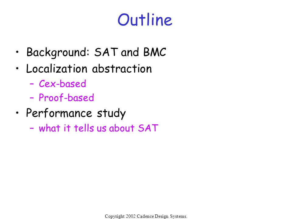 Outline Background: SAT and BMC Localization abstraction