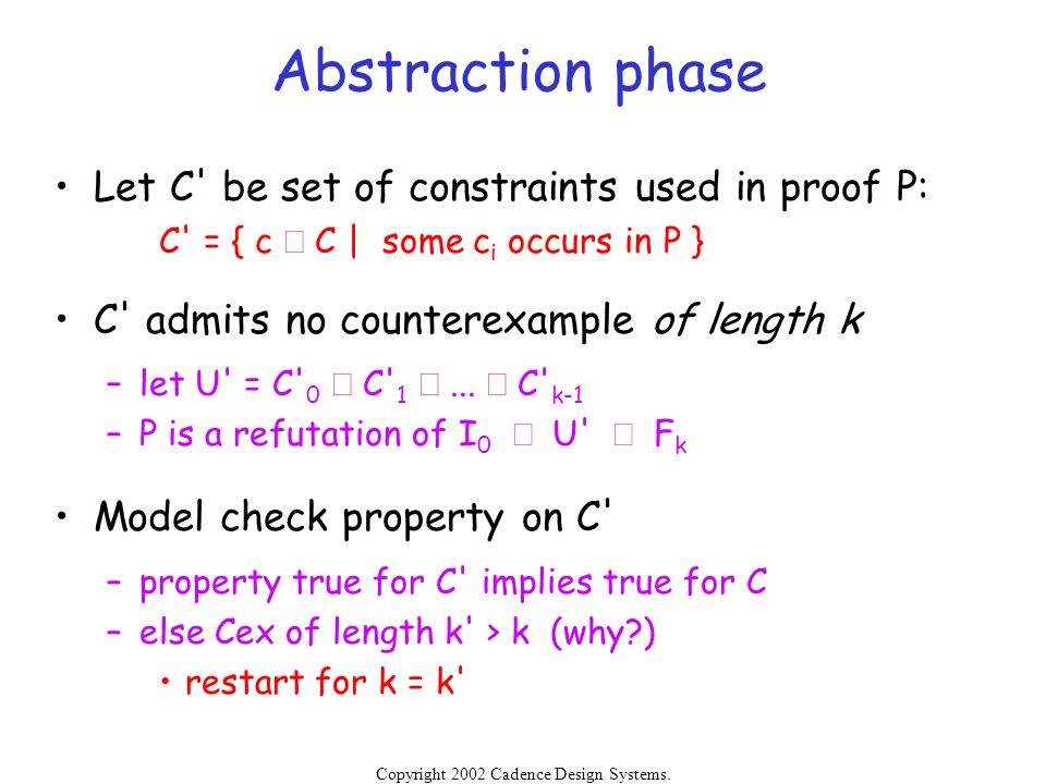 Abstraction phase Let C be set of constraints used in proof P: