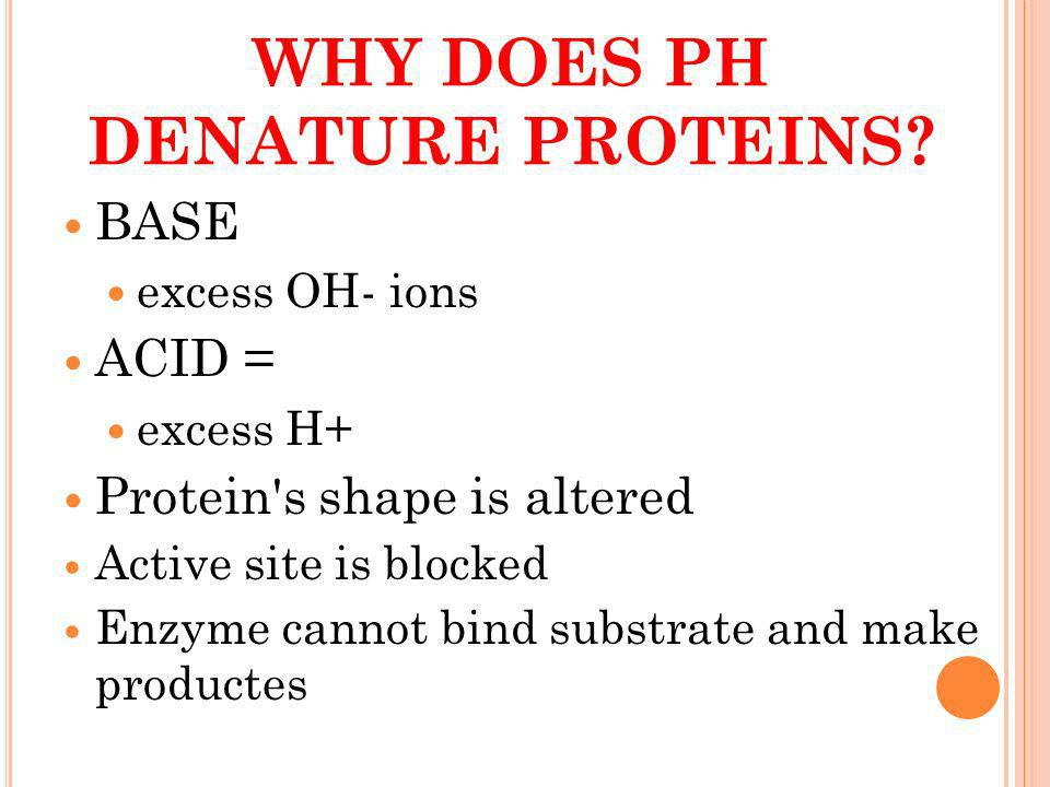 WHY DOES PH DENATURE PROTEINS