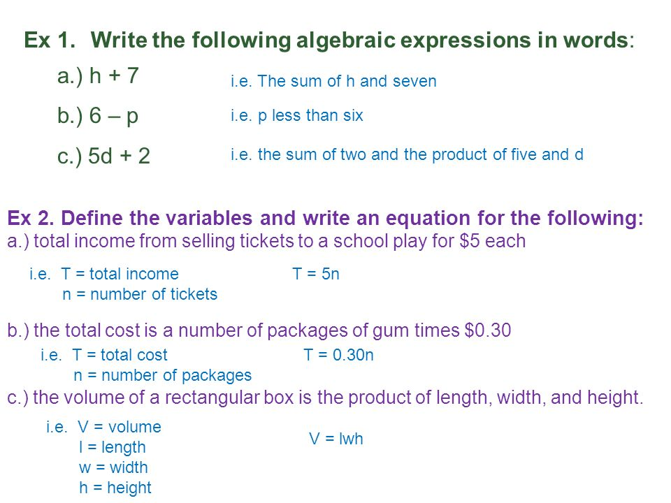 Ex 1. Write the following algebraic expressions in words: a.) h + 7