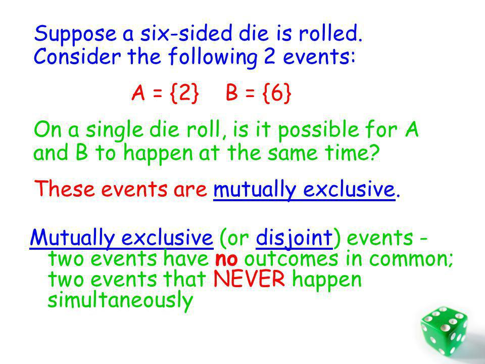 Suppose a six-sided die is rolled. Consider the following 2 events: