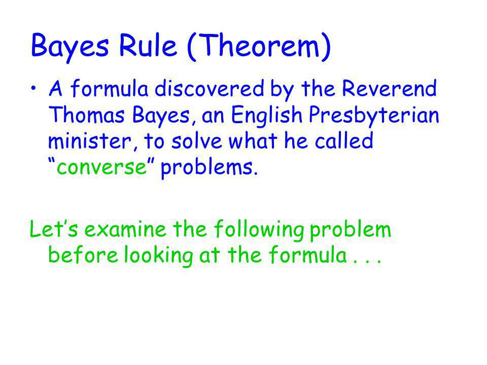 Bayes Rule (Theorem)