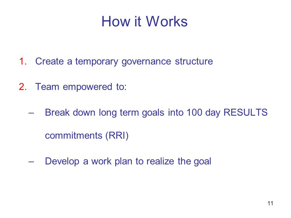 How it Works Create a temporary governance structure