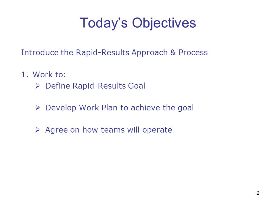 Today's Objectives Introduce the Rapid-Results Approach & Process