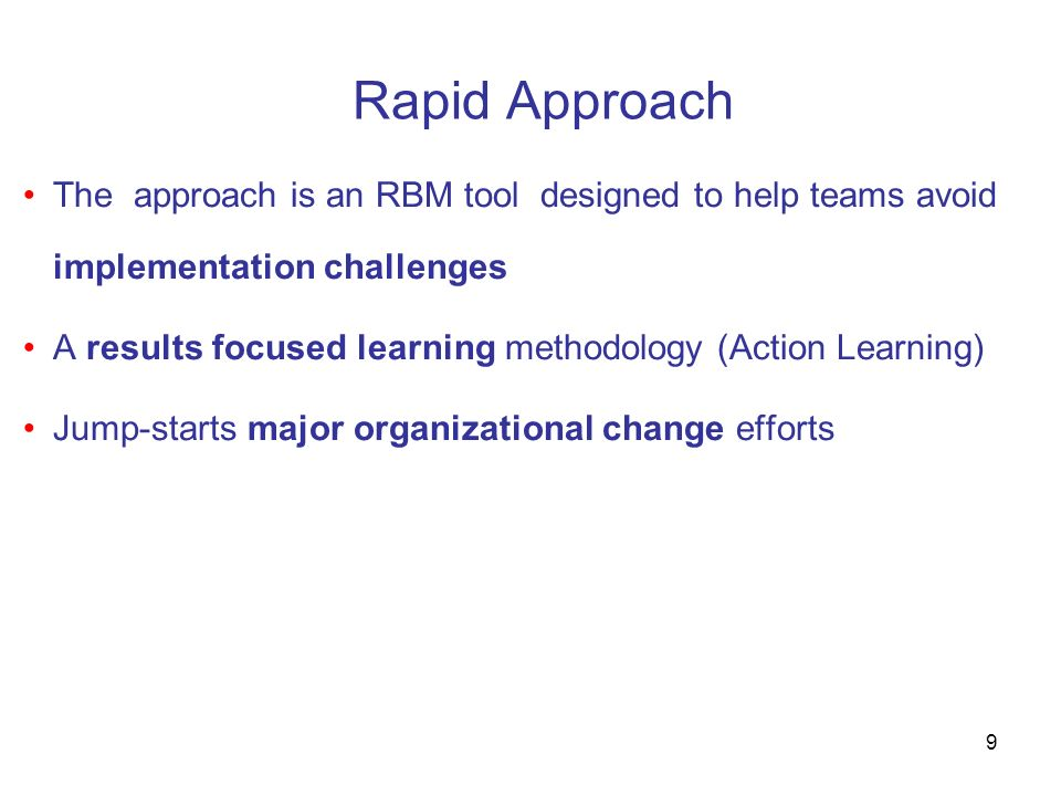 Rapid Approach The approach is an RBM tool designed to help teams avoid implementation challenges.