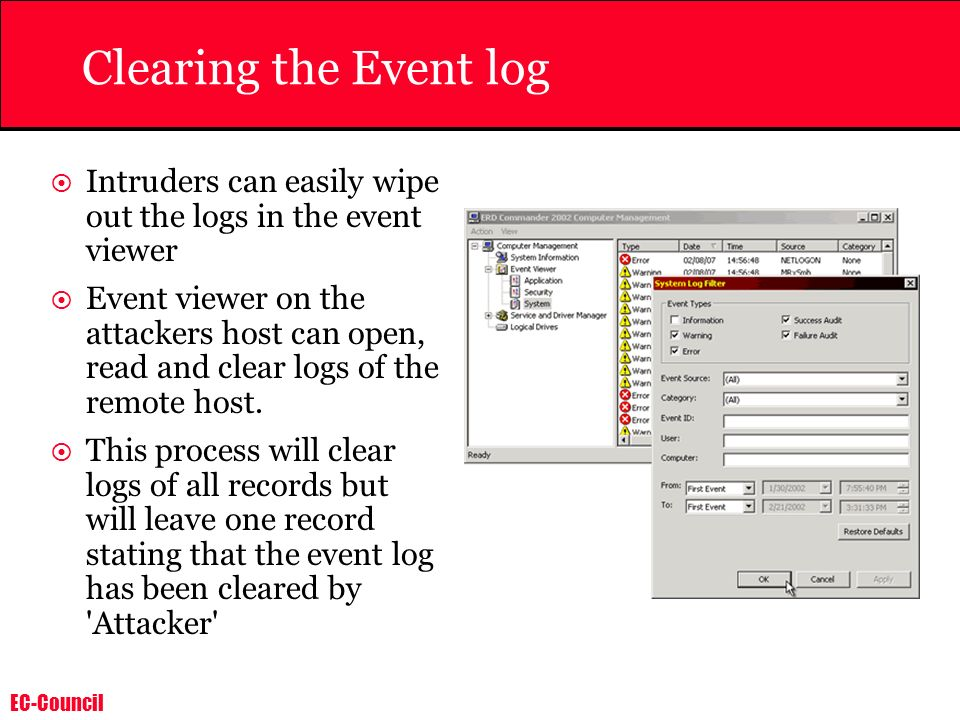 Clearing the Event log Intruders can easily wipe out the logs in the event viewer.