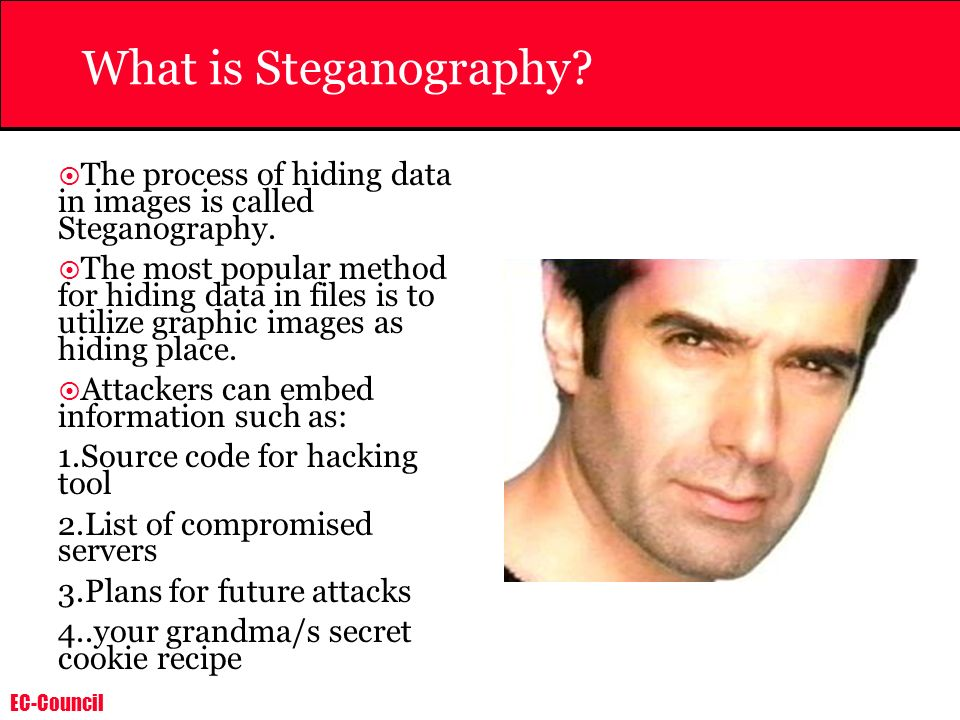 What is Steganography The process of hiding data in images is called Steganography.