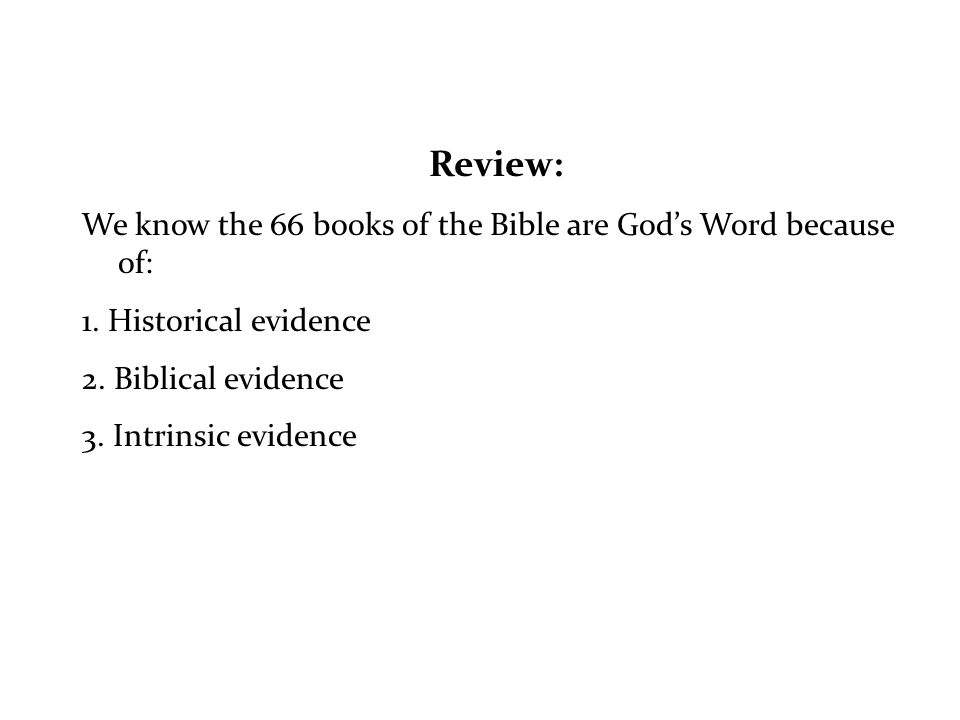 Review: We know the 66 books of the Bible are God's Word because of: