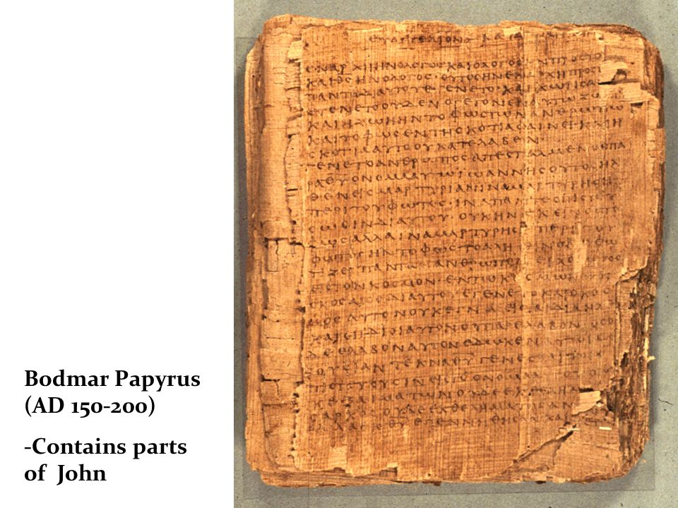Bodmar Papyrus (AD ) -Contains parts of John
