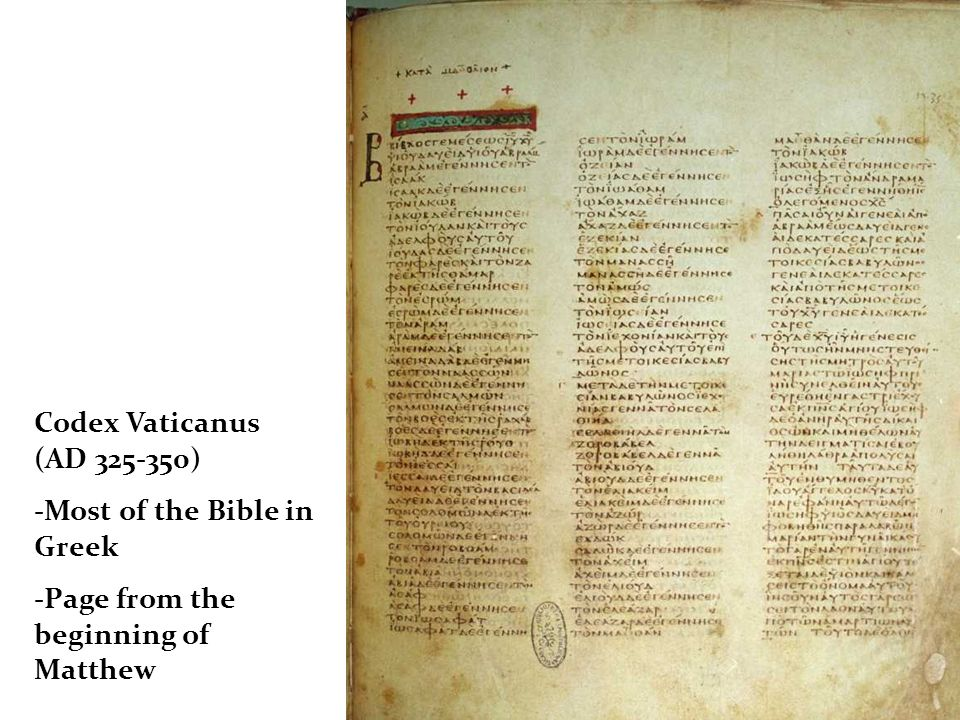Codex Vaticanus (AD ) -Most of the Bible in Greek -Page from the beginning of Matthew