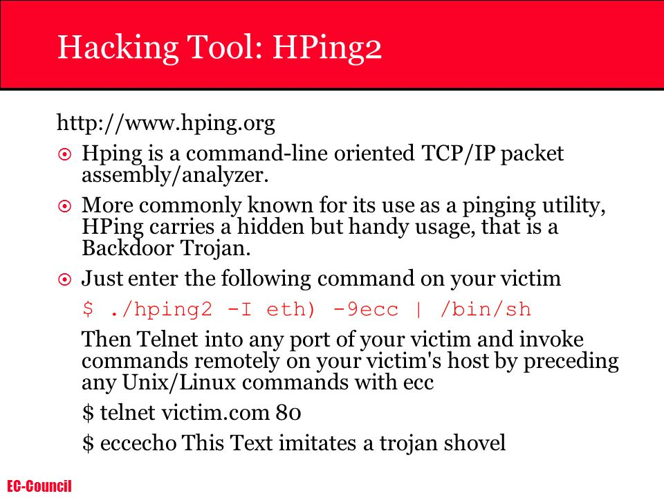 Hacking Tool: HPing2 http://www.hping.org