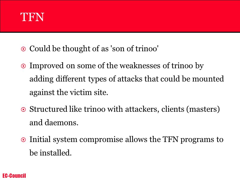 TFN Could be thought of as son of trinoo