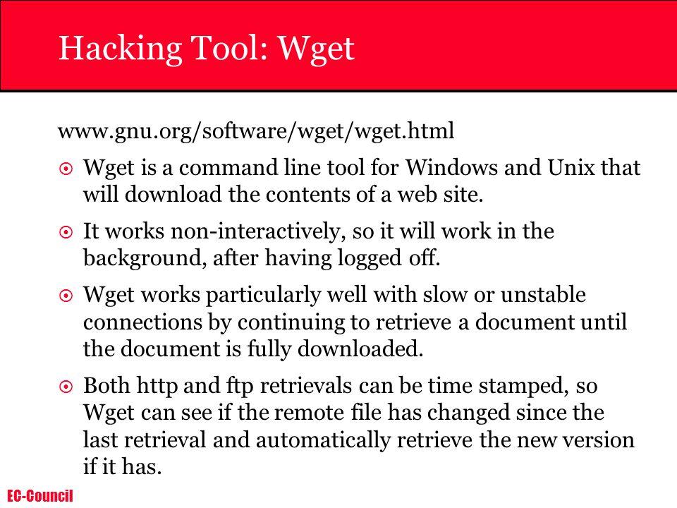 Hacking Tool: Wget www.gnu.org/software/wget/wget.html