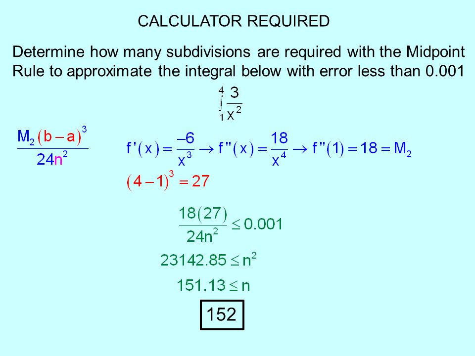CALCULATOR REQUIRED Determine how many subdivisions are required with the Midpoint.