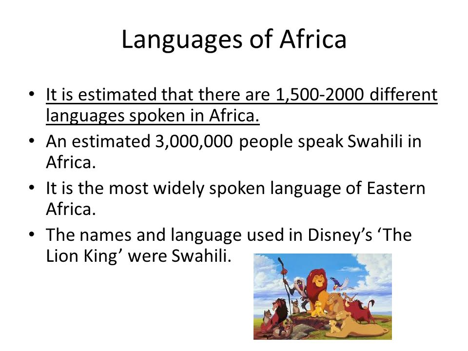 Languages of Africa It is estimated that there are 1,500-2000 different languages spoken in Africa.