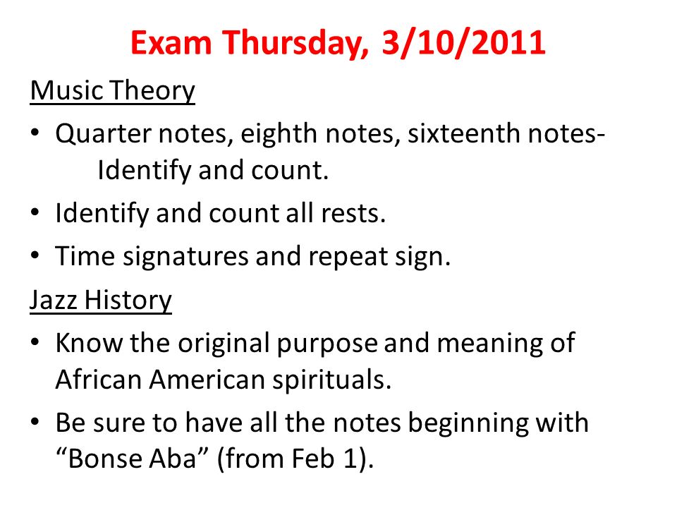 Exam Thursday, 3/10/2011 Music Theory