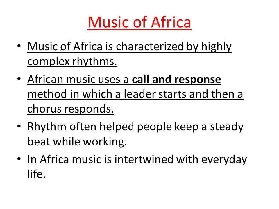 Music of Africa Music of Africa is characterized by highly complex rhythms.