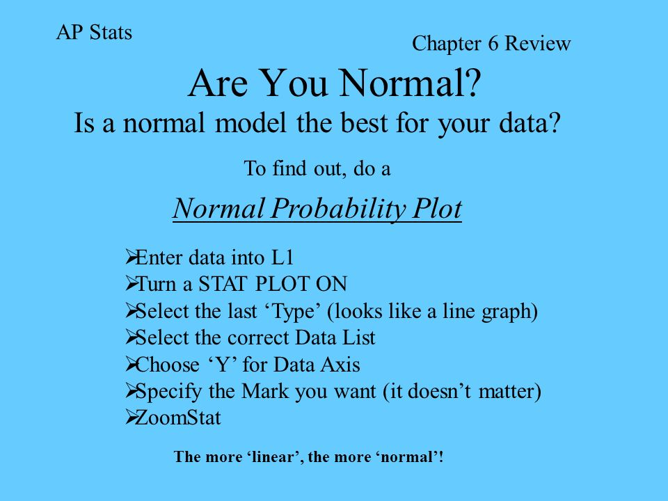 Are You Normal Is a normal model the best for your data