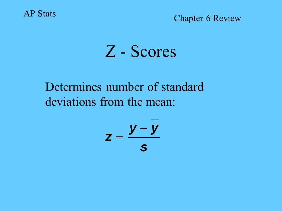 Determines number of standard deviations from the mean: