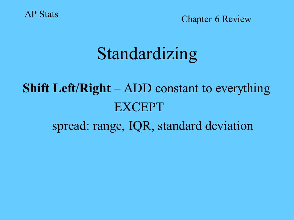 Standardizing Shift Left/Right – ADD constant to everything EXCEPT