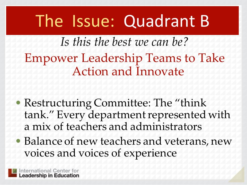 The Issue: Quadrant B Is this the best we can be