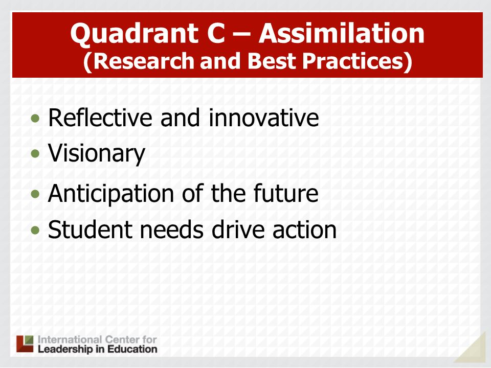 Quadrant C – Assimilation (Research and Best Practices)
