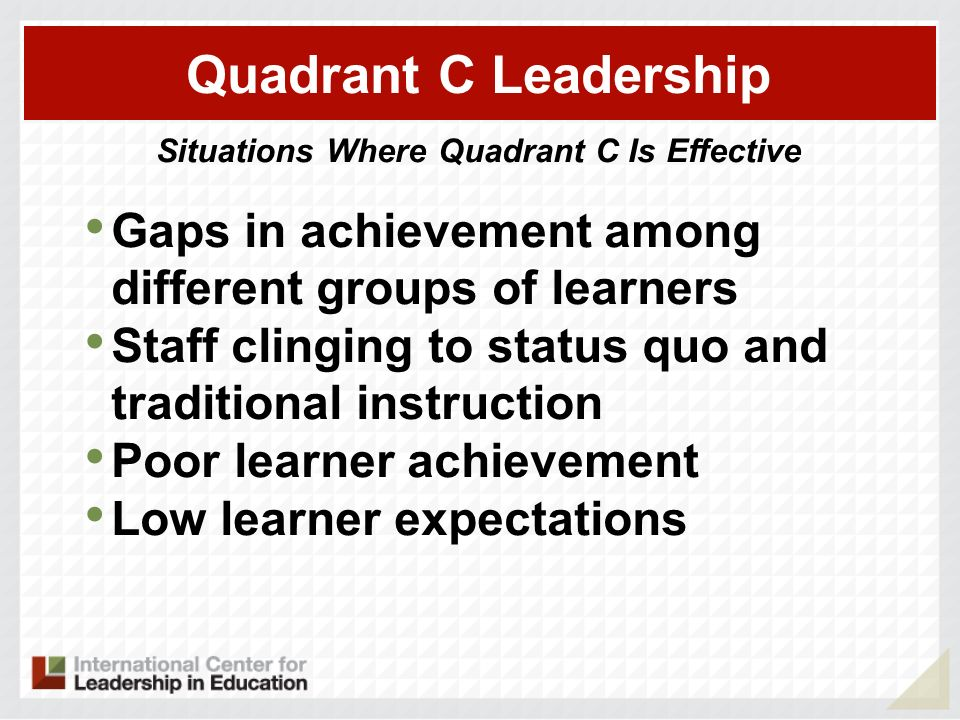 Situations Where Quadrant C Is Effective