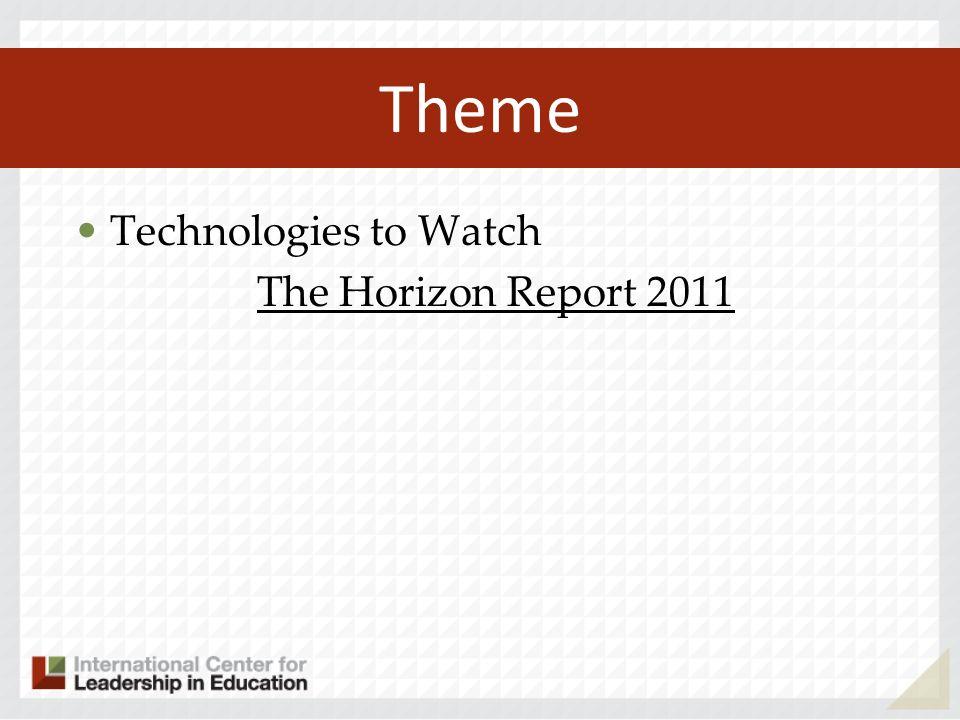 Theme Technologies to Watch The Horizon Report 2011