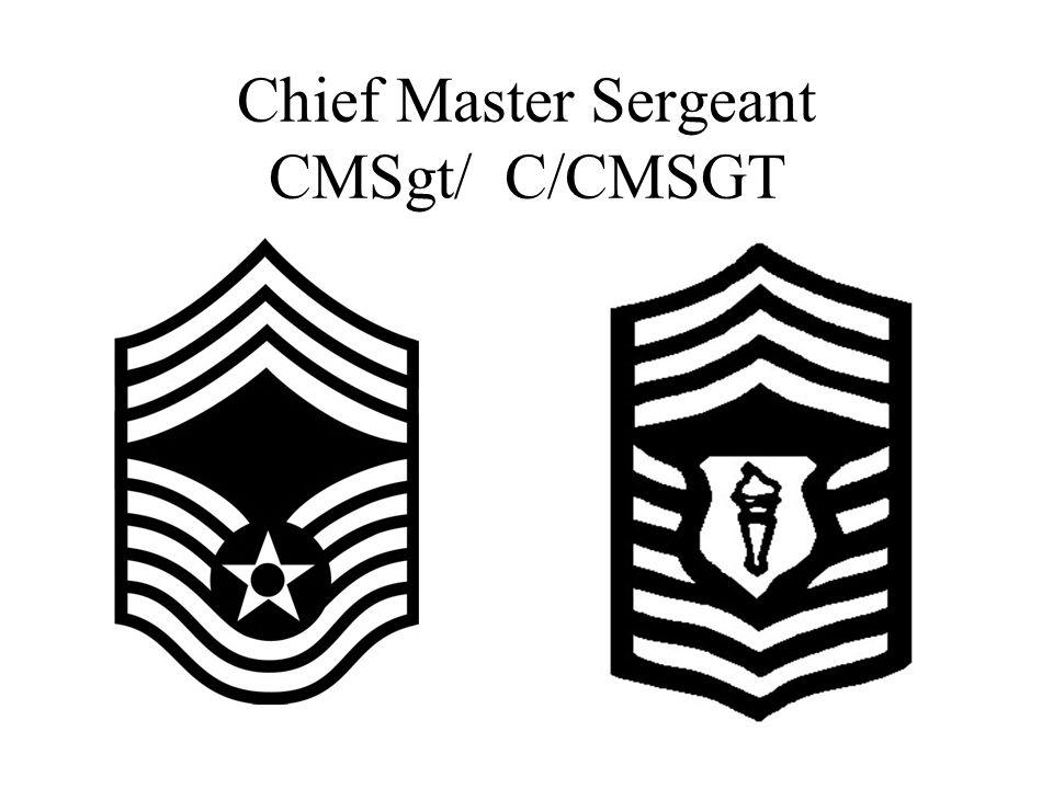 Chief Master Sergeant CMSgt/ C/CMSGT