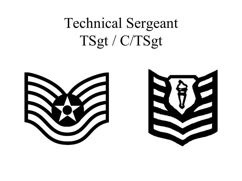 Technical Sergeant TSgt / C/TSgt