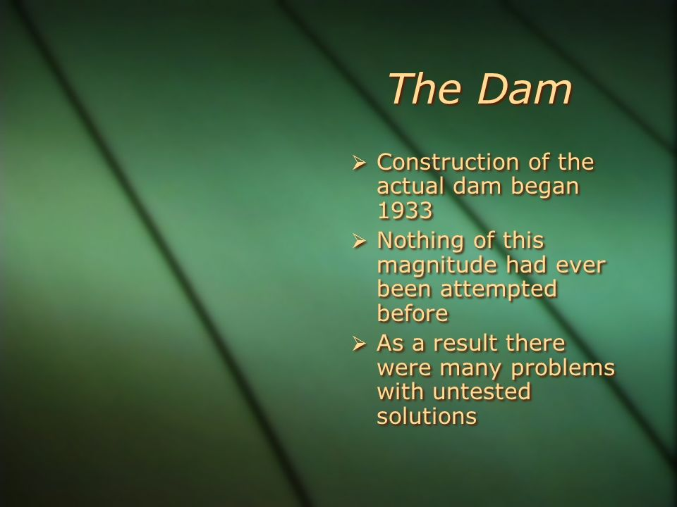 The Dam Construction of the actual dam began 1933