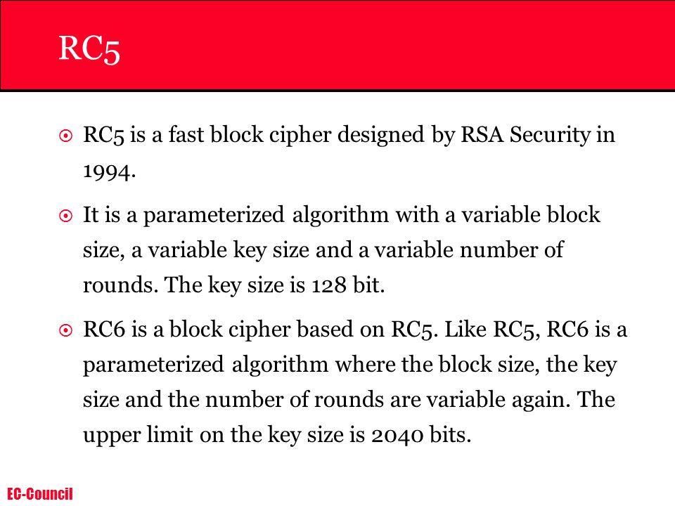 RC5 RC5 is a fast block cipher designed by RSA Security in 1994.