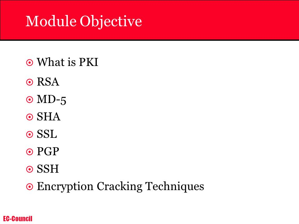 Module Objective What is PKI RSA MD-5 SHA SSL PGP SSH