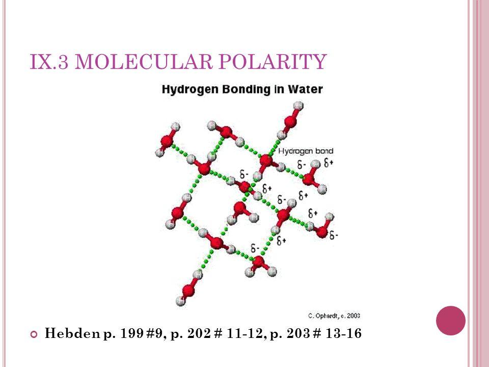 IX.3 Molecular Polarity Hebden p. 199 #9, p. 202 # 11-12, p. 203 # 13-16