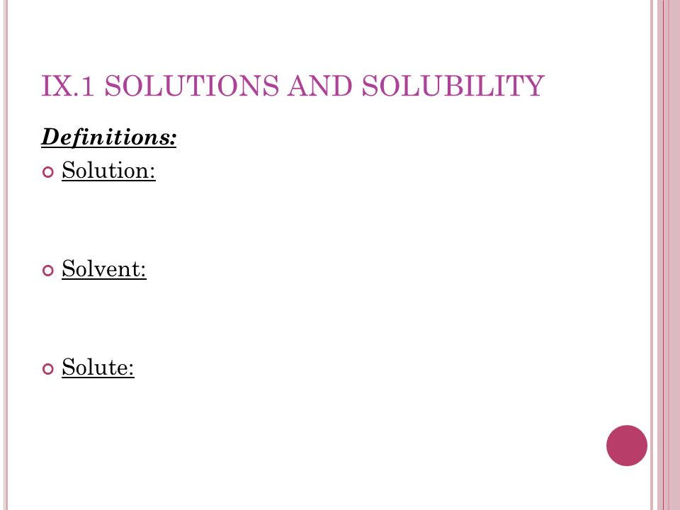IX.1 Solutions and Solubility