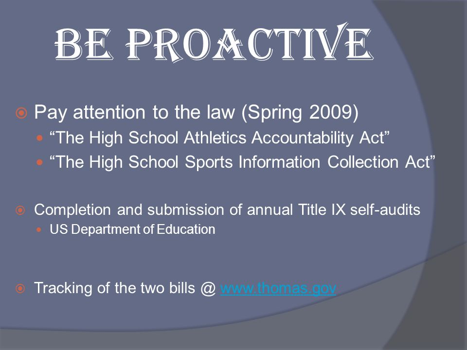 BE PROACTIVE Pay attention to the law (Spring 2009)