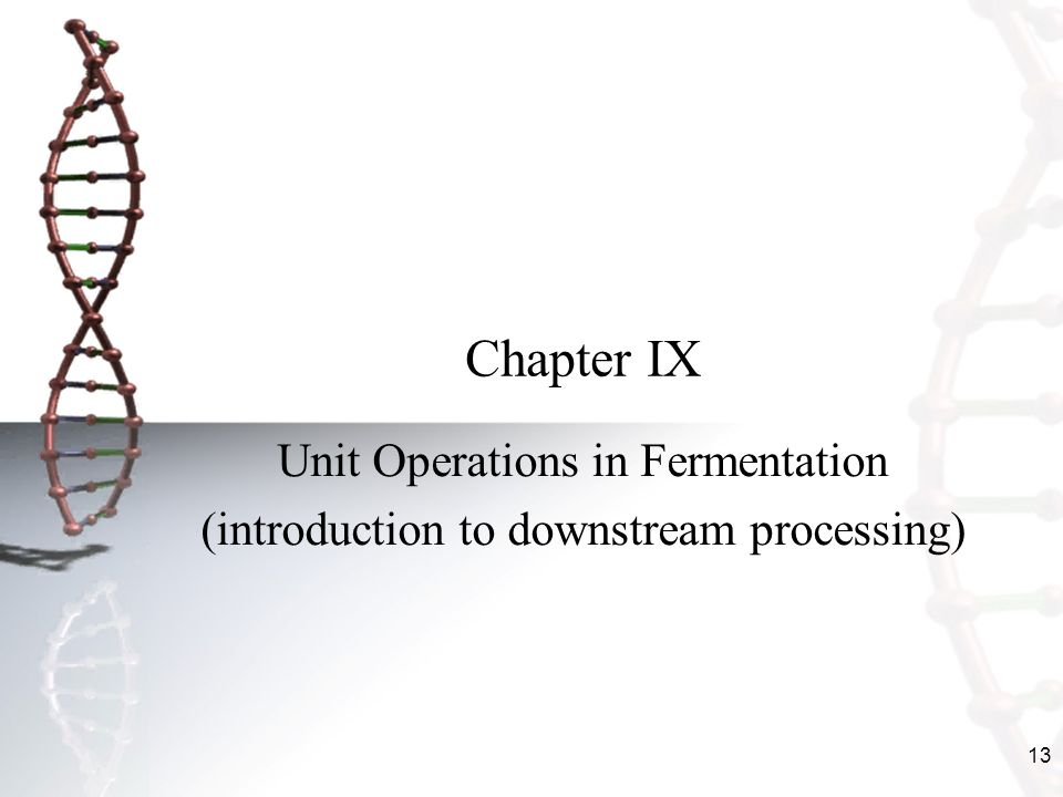 Chapter IX Unit Operations in Fermentation
