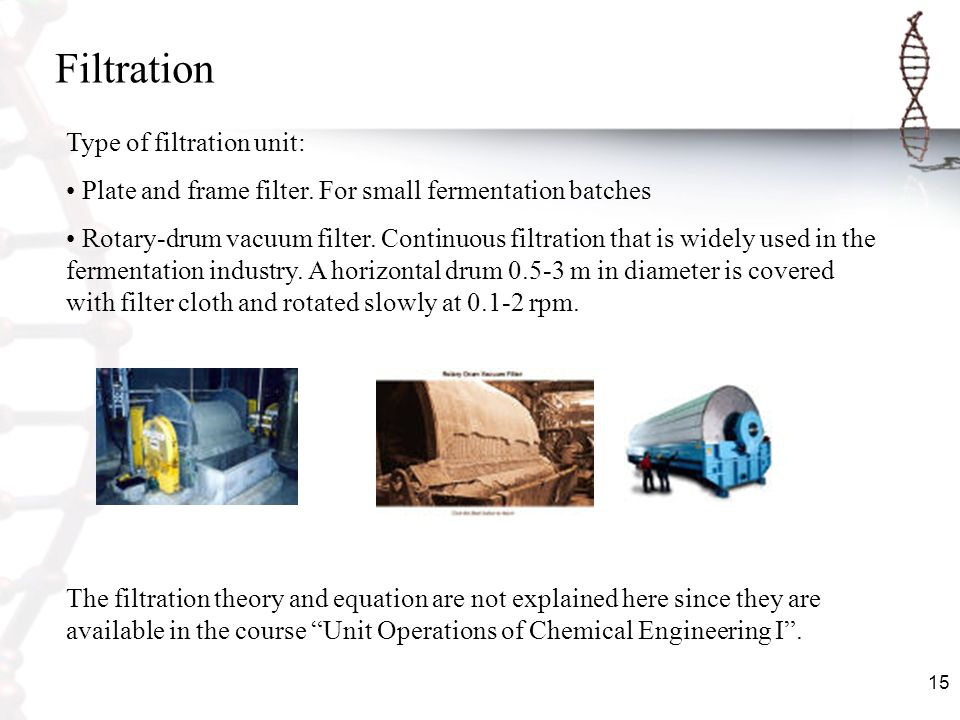 Filtration Type of filtration unit: