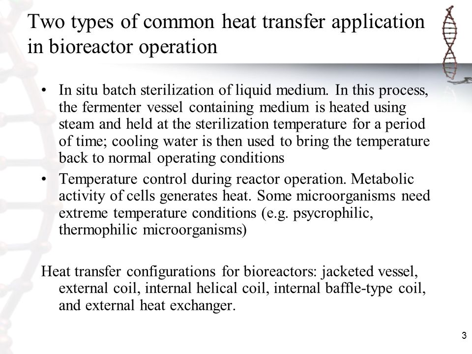Two types of common heat transfer application in bioreactor operation