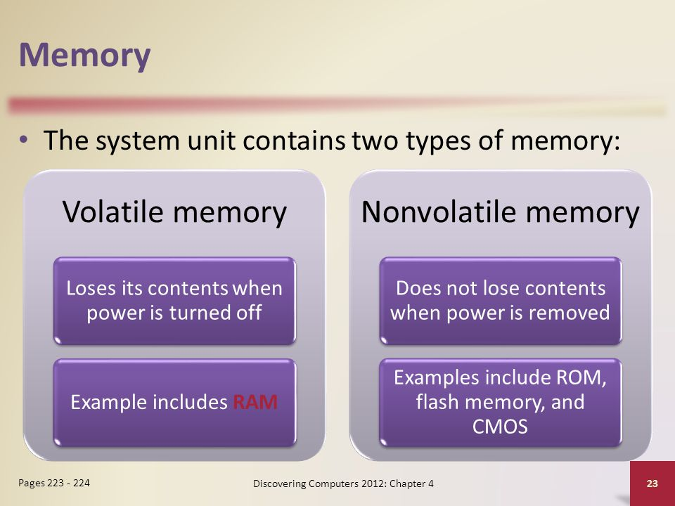 Memory The system unit contains two types of memory: