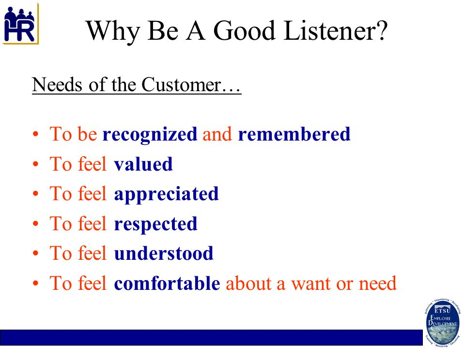 Why Be A Good Listener Needs of the Customer…