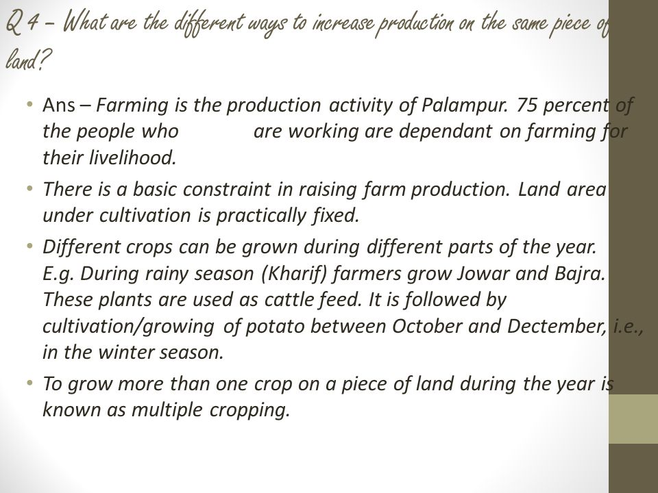 Q 4 – What are the different ways to increase production on the same piece of land