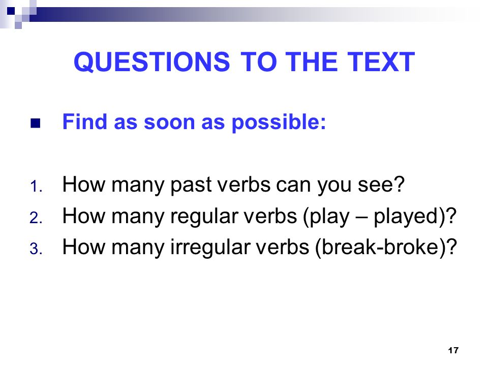 QUESTIONS TO THE TEXT Find as soon as possible:
