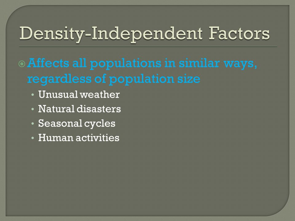 Density-Independent Factors