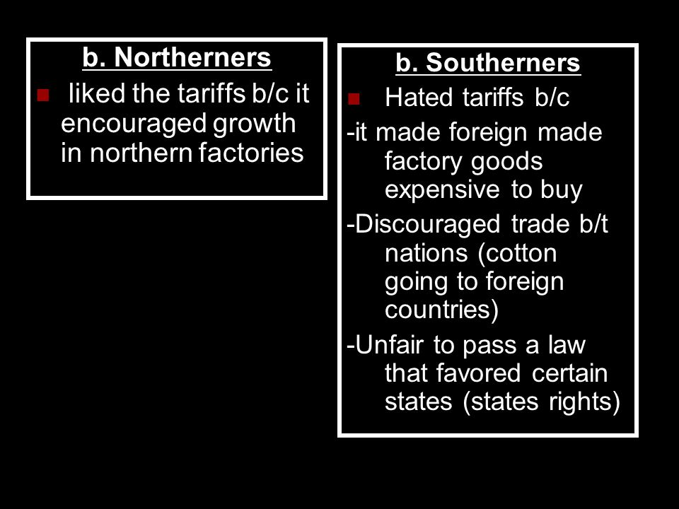 liked the tariffs b/c it encouraged growth in northern factories