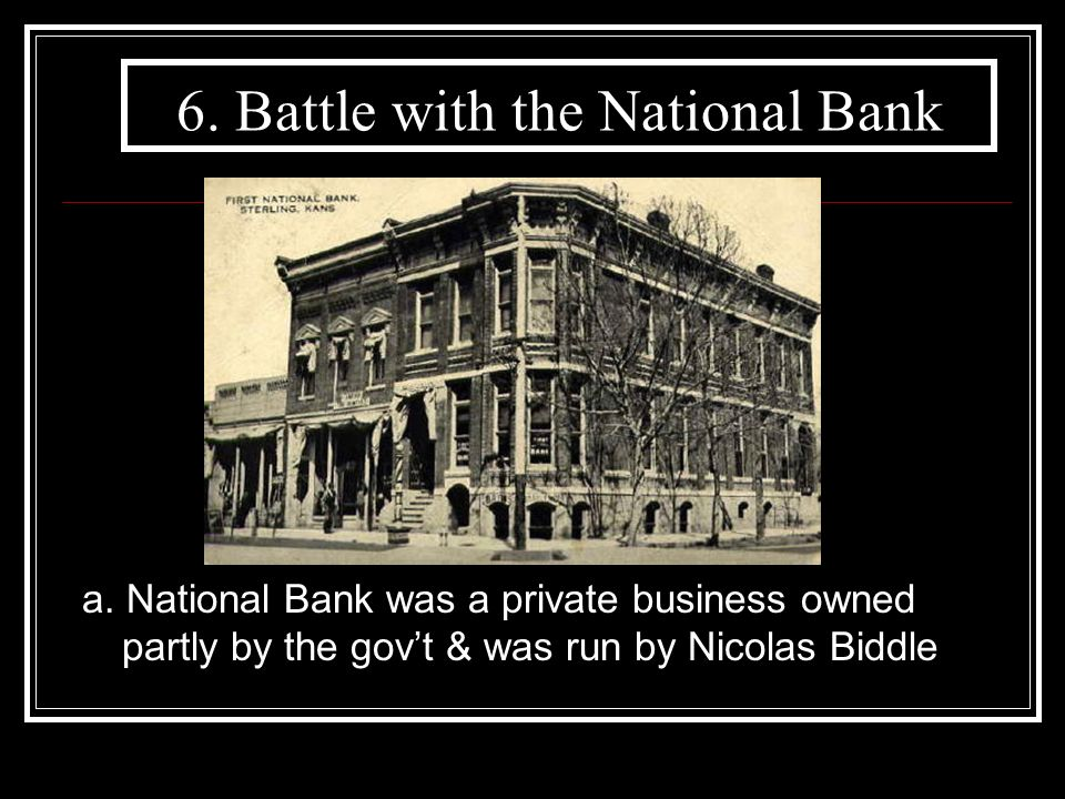 6. Battle with the National Bank