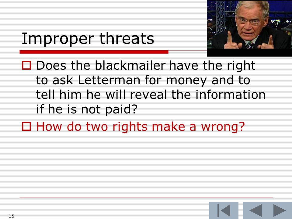 Improper threats Does the blackmailer have the right to ask Letterman for money and to tell him he will reveal the information if he is not paid