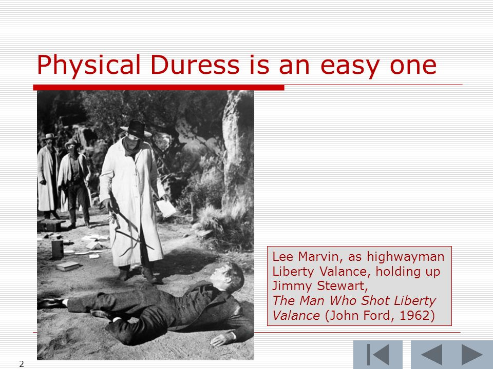 Physical Duress is an easy one