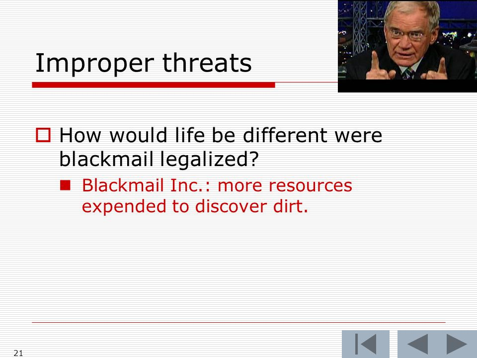 Improper threats How would life be different were blackmail legalized