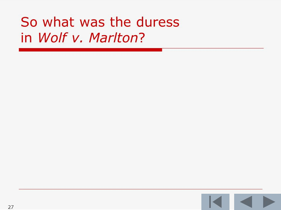 So what was the duress in Wolf v. Marlton